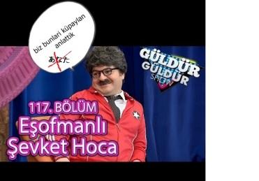 guldur-guldur-show-117-bolum-esofmanli-sevket-hoca